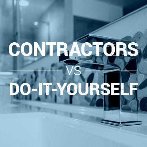 Contractors versus Do it yourself remodeling