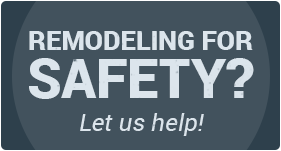 Let us help you remodel for safety